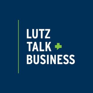 Lutz Talk Business