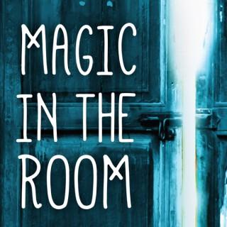 Magic In The Room