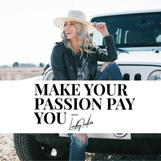 Make Your Passion Pay You (formerly The Passionista Podcast)