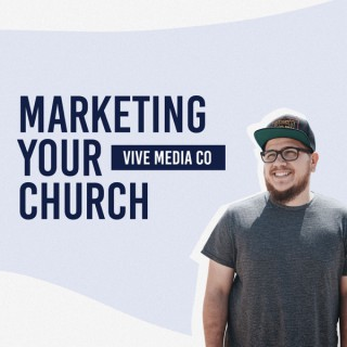 Marketing Your Church with Vive Media Co