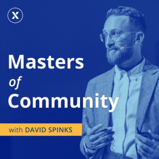 Masters of Community with David Spinks