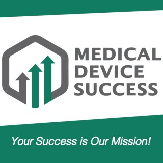 Medical Device Success - Your Success is Our Mission!
