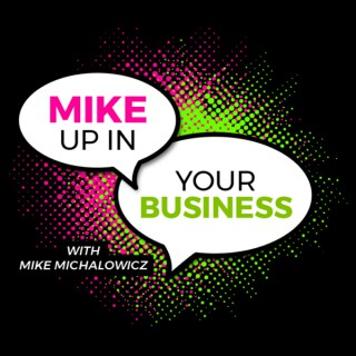 Mike Up In Your Business Podcast with Mike Michalowicz