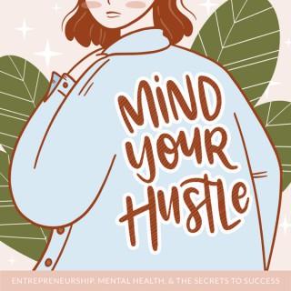 Mind Your Hustle