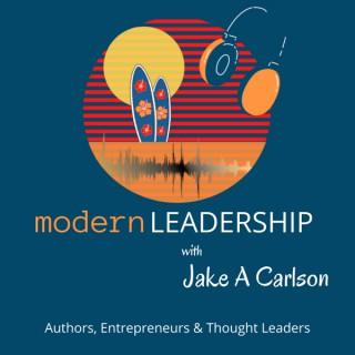 Modern Leadership with Jake Carlson