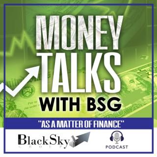 Money Talks with BSG