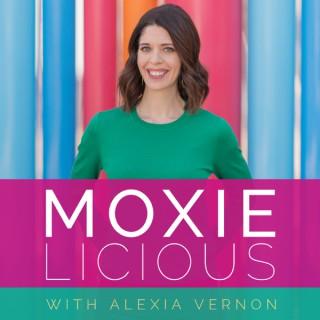 Moxielicious with Alexia Vernon
