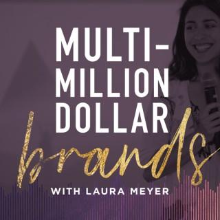 Multi-Million Dollar Brands