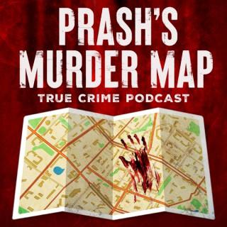 Prash's Murder Map: True Crime Podcast