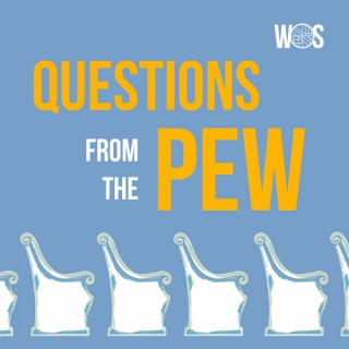 Questions From The Pew - WOS