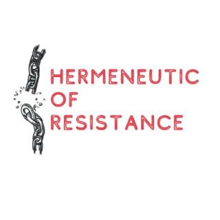 Hermeneutic of Resistance