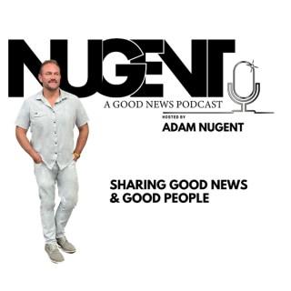 Nugent Good News Podcast