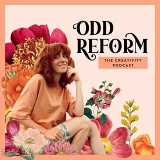 Odd Reform: The Creativity Podcast