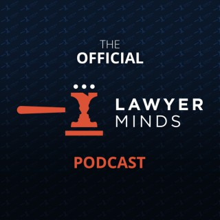 Official Lawyer Minds Podcast