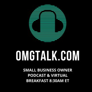 OMGtalk SMALL BUSINESS OWNER PODCAST