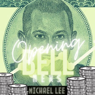 Opening Bell News with Michael Lee