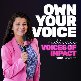 Own Your Voice: Cultivating Voices of Impact
