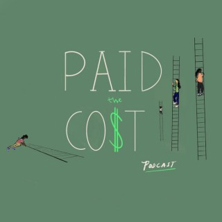 Paid The Co$t Podcast