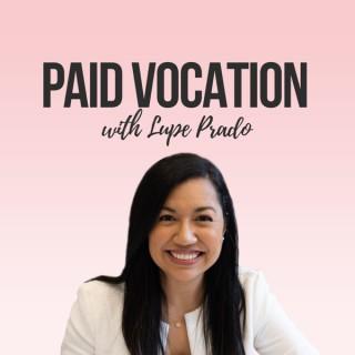 Paid Vocation with Lupe Prado