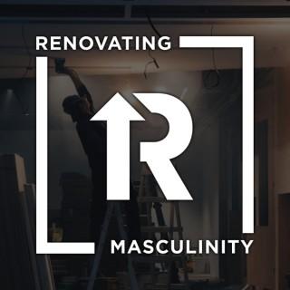 Renovating Masculinity
