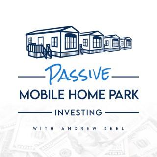 Passive Mobile Home Park Investing