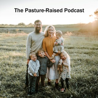 Pasture-Raised Podcast