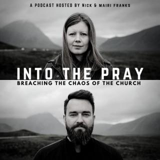 Into the Pray