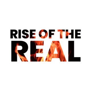 Rise Of The Real Podcast