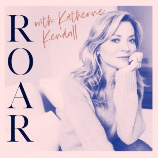 Roar with Katherine Kendall