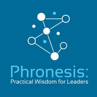 Phronesis: Practical Wisdom for Leaders