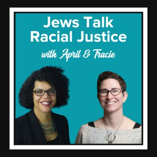 Jews Talk Racial Justice with April and Tracie