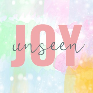 Joy Unseen
