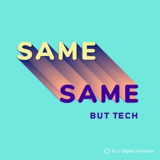 Same Same but Tech