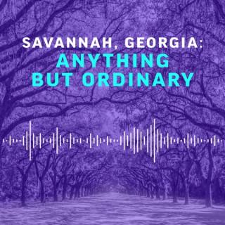 Savannah, Georgia: Anything But Ordinary