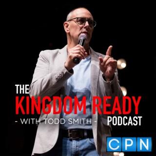 Kingdom Ready with Todd Smith