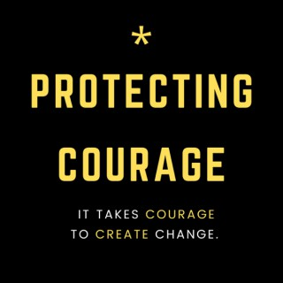 Protecting Courage