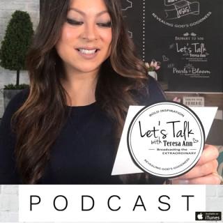LET'S TALK with Teresa Ann