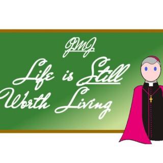 Life is Still Worth Living