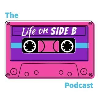 Life on Side B