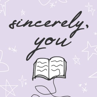 Sincerely, You