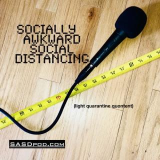 Socially Awkward Social Distancing (light quarantine quontent)