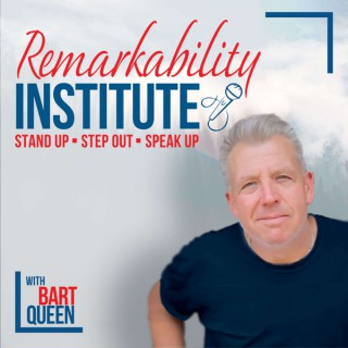 Remarkability Institute with Bart Queen