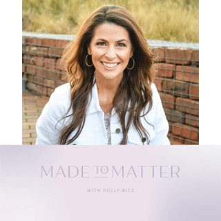 Made To Matter with Polly Bice