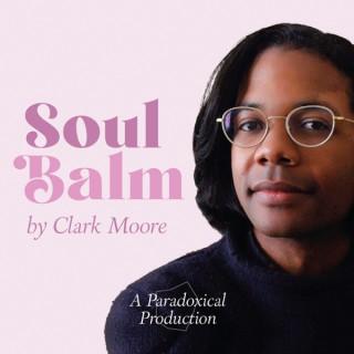 Soul Balm by Clark Moore