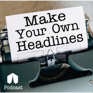 Make Your Own Headlines