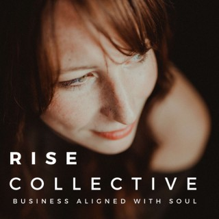 Rise Collective: Business Aligned with Soul