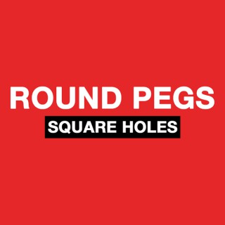 Round Pegs Square Holes Podcast