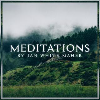 Meditations by Ian White Maher: Praise | Gratitude | Joy | Transformation