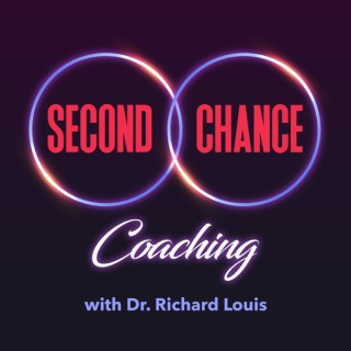 Second Chance Coaching with Dr. Richard Louis