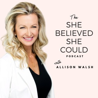 She Believed She Could Podcast